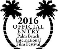 Official Entry International Palm Beach Film Festival
